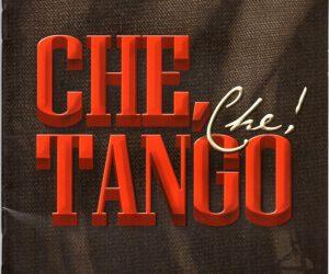 CHE TANGO CHE!